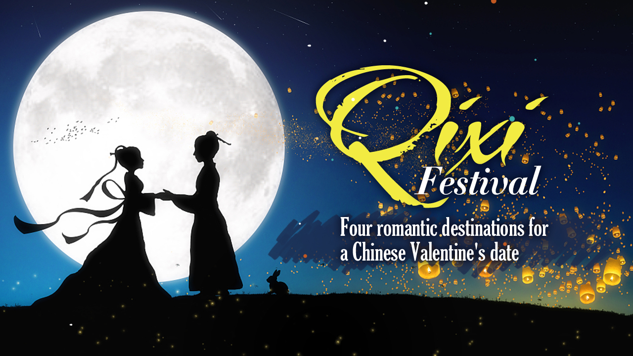 Qixi Festival: Romantic destinations for a Chinese Valentine's date - CGTN