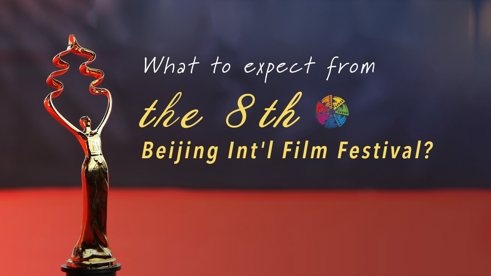 What to expect from the 8th Beijing Int'l Film Festival?